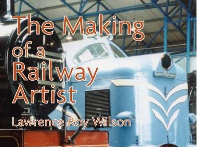 Brian Wilson's book about his brother, The Making of a Railway Artist.