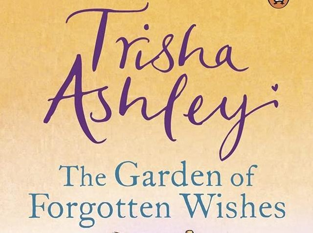 The Garden of Forgotten Wishes By Trisha Ashley